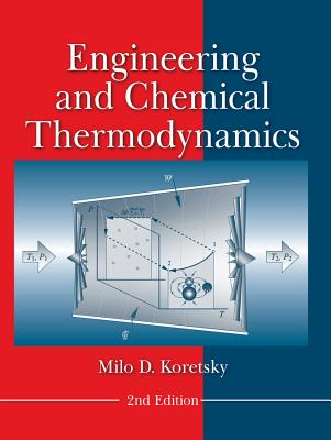 Engineering and Chemical Thermodynamics By Koretsky, Milo D.