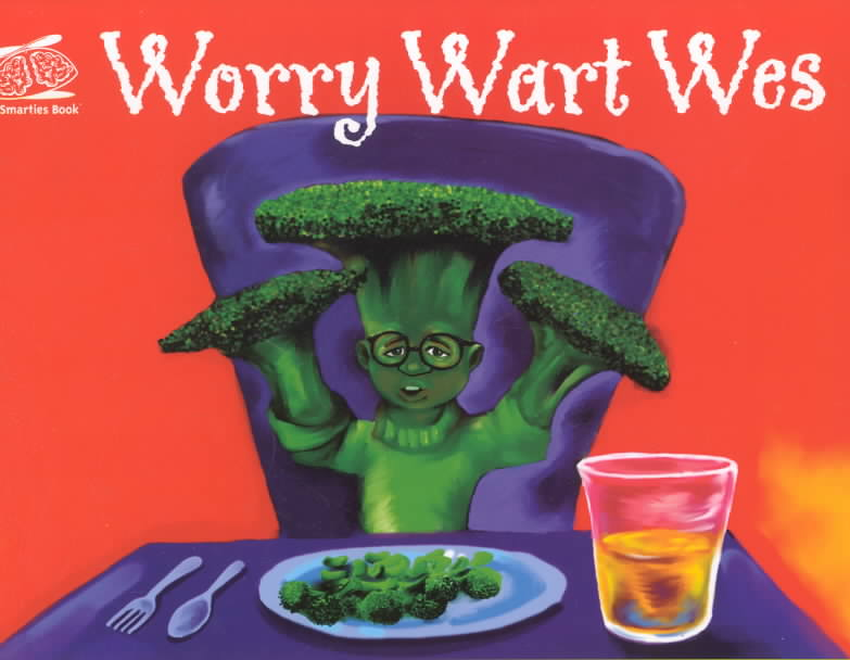 Worry Wart Wes By Thompson, Tolya L./ Perez, Juan R. (ILT)
